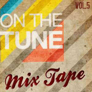 On The Tune Mixtape Vol. 5