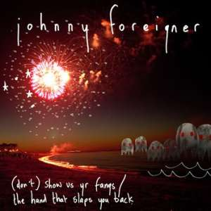 Johnny Foreigner - (Don't) Show Us Yr Fangs